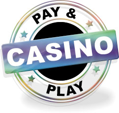 PAY AND PLAY CASINO